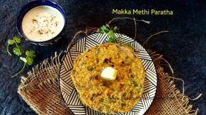 Makka Methi Paratha recipe Indian recipes Maize flour and fenugreek leaves flavoured Indian flatbread Flatbread recipe Breakfast ideas Indian paratha recipe Lunchbox idea Makke di roti Sarson da saag