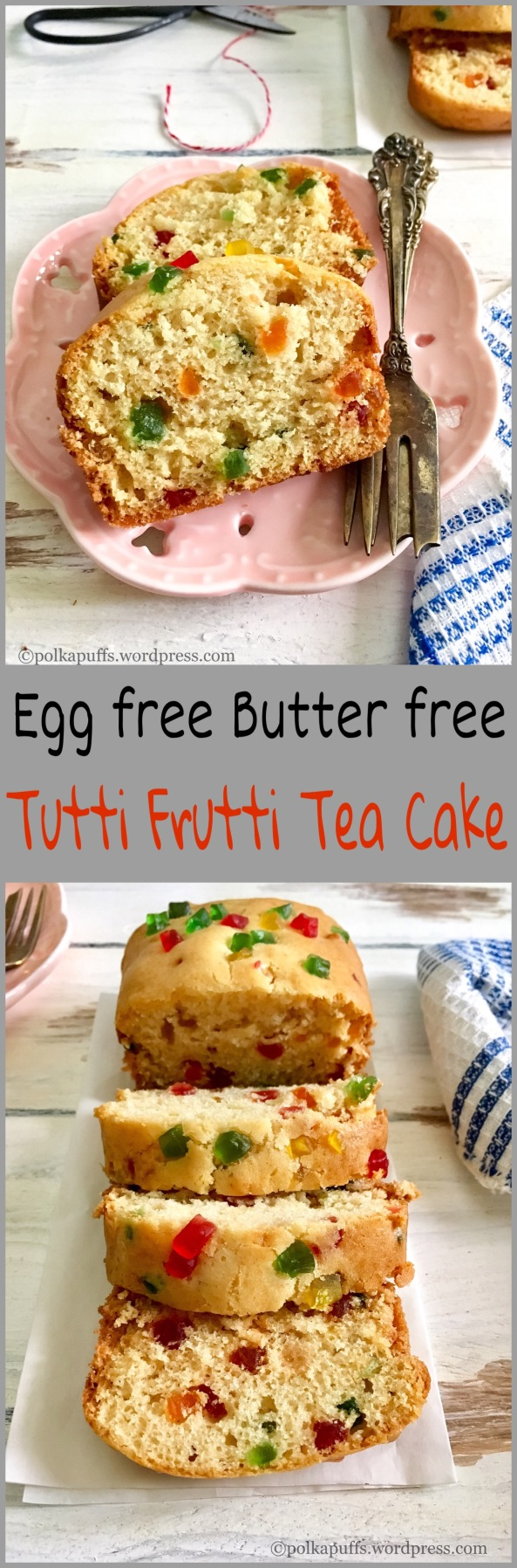 Egg free Butter free tutti Frutti Tea cake
